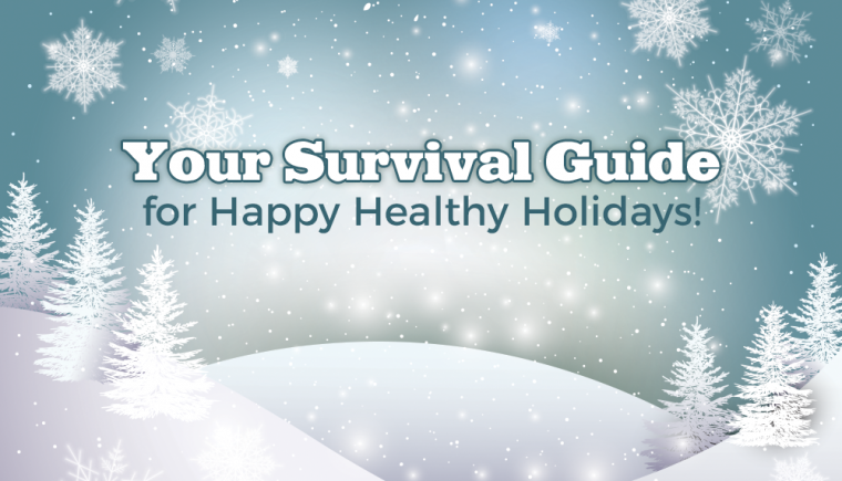 your survival guide for happy healthy holidays