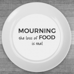 Mourning Food: Sabrina Shares Her Personal Struggle